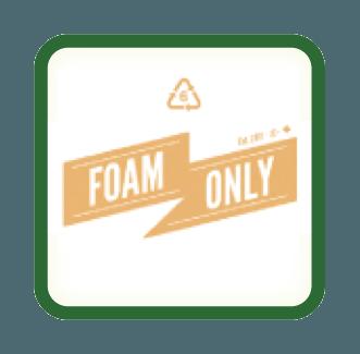Foam Only